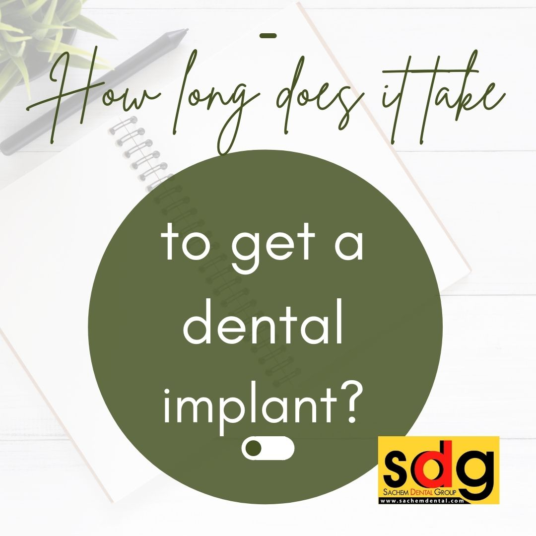 how long does it take to get a dental implant